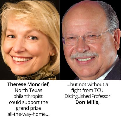Terese Moncrief, North Texas philanthropist, could support the grand prize all-the-way-home but not without a fight from the Distinguished Professor Don Mills